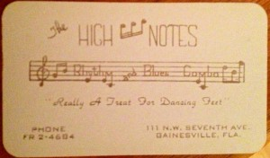 The High Notes' business card used in the mid '50s. The band performed at the Cotton Club of Gainesville and traveled to surrounding counties to perform popular rhythm and blues music.